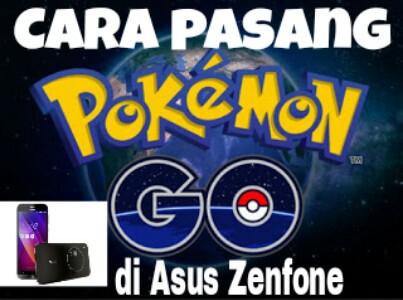 cara pasang Pokemon Go di Asus Zenfone