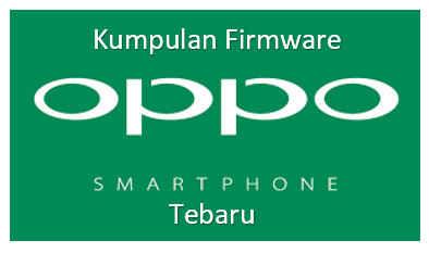 Kumpulan Firmware Oppo Smartphone Terbaru